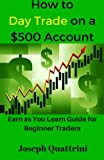 img - for How to Day Trade on a $500 account book / textbook / text book