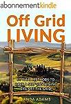 Off Grid Living: 50 Vital Methods to...