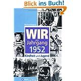 Wir vom Jahrgang 1952: Kindheit und Jugend