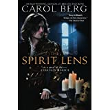 The Spirit Lens: A Novel of the Collegia Magicaby Carol Berg