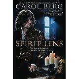 The Spirit Lens: A Novel of the Collegia Magicaby Carol Berg
