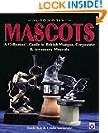 Automotive Mascots: A Collector's Gui...