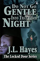 Do Not Go Gentle Into That Good Night (The Locked Door Series)
