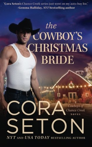 The Cowboy's Christmas Bride (Cowboys of Chance Creek) (Volume 9), by Cora Seton