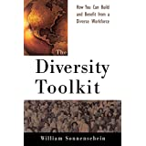 The Diversity Toolkit: How You Can Build and Benefit from a Diverse Workforceby William Sonnenschein