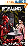 Spy Night on Union Station (EarthCent Ambassador Book 4)
