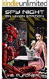 Spy Night on Union Station (EarthCent Ambassador Book 4)