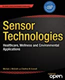 Sensor Technologies: Healthcare, Wellness and Environmental Applications (Experts Voice in Networked Technologies)
