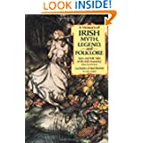 A Treasury of Irish Myth, Legend & Folklore: Fairy and Folk Tales of the Irish Peasantry