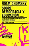 Sobre democracia y educacion / Chomsky on Democracy and Education: Escritos sobre ciencia y antropologia del entorno cultural (Paidos Estado Y Sociedad / Paidos State and Society) (Spanish Edition) (8449317096) by Noam Chomsky