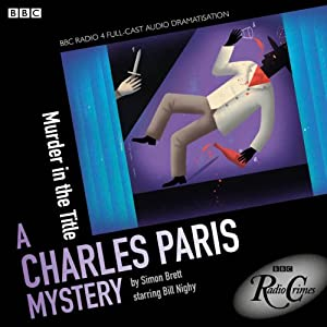 Charles Paris: Murder in the Title (BBC Radio Crimes) Radio/TV Program