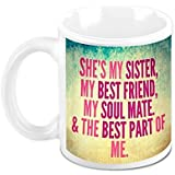 HomeSoGood Sister Is My Best Friend And Soul White Ceramic Coffee Mug - 325 Ml