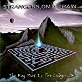 The Key Part II: The Labyrinth by Strangers On A Train
