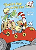 There's a Map on My Lap!: All About Maps (Cat in the Hat's Learning Library)