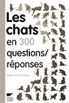 Les chats en 300 questions / r�ponses