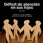 Deficit de atencion [Attention Deficit] | German Lopez,Ivette Zamora,Jaime Tovar