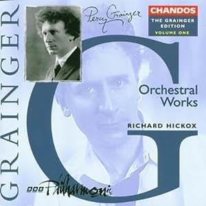 The Grainger Edition Vol. 1 (Orchesterwerke)