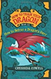img - for How To Train Your Dragon: How to Betray a Dragon's Hero book / textbook / text book