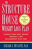 img - for The Structure House Weight Loss Plan: Achieve Your Ideal Weight Through a New Relationship with Food book / textbook / text book