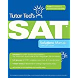 Tutor Ted's SAT Solutions Manual: The Ideal Companion Volume to The Official SAT Study Guide, 2nd Edition