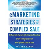 eMarketing Strategies for the Complex Saleby Ardath Albee