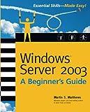 Windows Server 2003: A Beginner's Guide (Beginner's Guide)