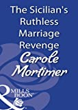 The Sicilian's Ruthless Marriage Revenge (Mills & Boon Modern) (The Sicilians Book 1)