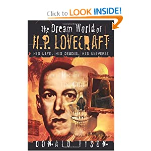 The Dream World of H. P. Lovecraft: His Life, His Demons, His Universe by