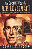The Dream World of H. P. Lovecraft: His Life, His Demons, His Universe (0738722847) by Tyson, Donald