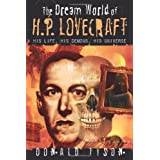 The Dream World of H. P. Lovecraft: His Life, His Demons, His Universe ~ Donald Tyson
