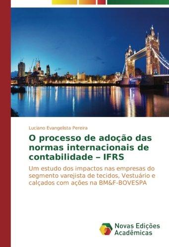 o-processo-de-adocao-das-normas-internacionais-de-contabilidade-ifrs-um-estudo-dos-impactos-nas-empr