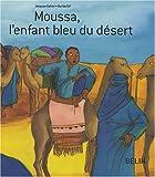 echange, troc Jacques Gohier, Ourida Dif - Moussa, l'enfant bleu du désert