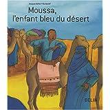 Moussa, l'enfant bleu du d�sertpar Jacques Gohier