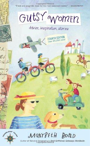 Gutsy Women: Stories, Advice, Inspiration (Travelers' Tales) PDF