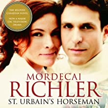 St Urbain's Horseman (       UNABRIDGED) by Mordecai Richler Narrated by Robert MacNeil