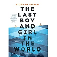 The Last Boy and Girl in the World Audiobook by Siobhan Vivian Narrated by Jorjeana Marie