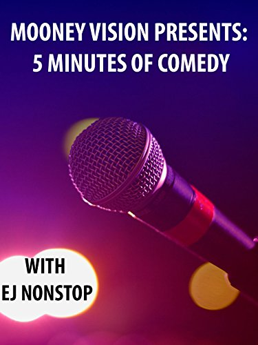 mooney-vision-presents-5-minutes-of-comedy-with-ej-nonstop-ov