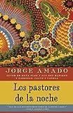 Los pastores de la noche (Vintage Espanol) (Spanish Edition) (0345804198) by Amado, Jorge
