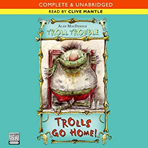 Troll Trouble: Trolls Go Home | [Alan MacDonald]