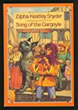 Song of the Gargoyle (0153003782) by Zilpha Keatley Snyder