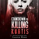 Countdown to Killing Kurtis | Lauren Rowe