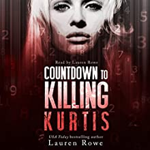 Countdown to Killing Kurtis (       UNABRIDGED) by Lauren Rowe Narrated by Lauren Rowe