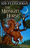 The Midnight Horse (0060722169) by Fleischman, Sid