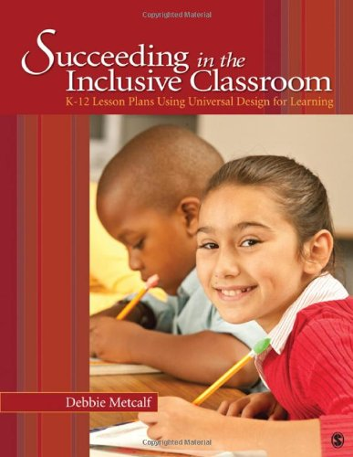Succeeding in the Inclusive Classroom: K-12 Lesson Plans...