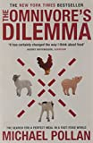 The Omnivore's Dilemma (0747586837) by Michael Pollan