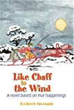 Like Chaff to the Wind (059532925X) by Morgan, Robert