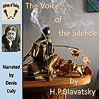 The Voice of the Silence Hörbuch von H. P. Blavatsky Gesprochen von: Denis Daly