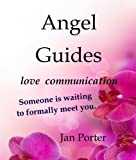 Inspirational: Angel Guides, love communication (English Edition)