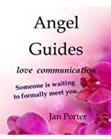 Inspirational: Angel Guides, love communication (English Edition)
