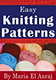 Easy Knitting Patterns: Kids Clothing and Other Accessories.